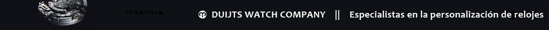 DUIJT WATCHES - Especialistas en la personalizacion de relojes